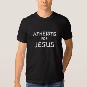 atheists_for_jesus_t_shirt-r3f629485e10c424fae07a96945a359a5_jyrs6_512